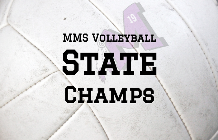 MMS Girls Are Volleyball State Champs!